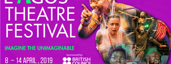 "LAGOS THEATER FESTIVAL ""Imagine The Unimaginable"""