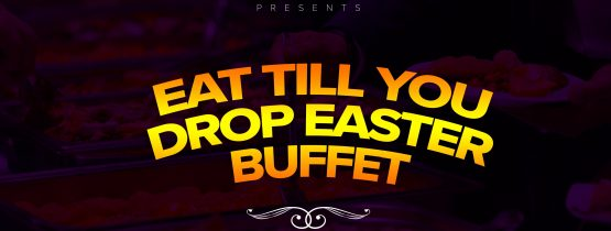 Eat till you drop Easter buffet