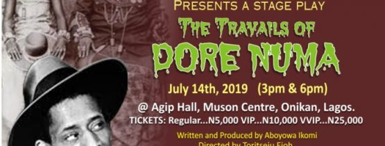 "Stage Play – ""The Travails of Dore Numa"""