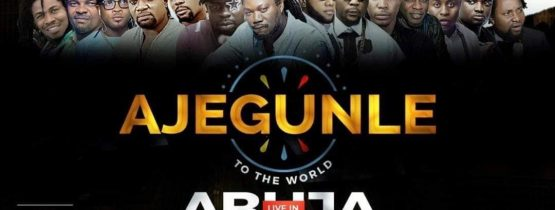 AJEGUNLE TO THE WORLD LIVE IN ABUJA