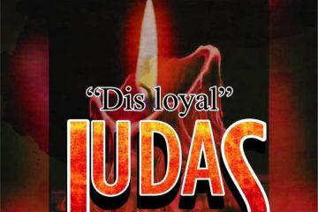 """""""DIS LOYAL"""" JUDAS"""
