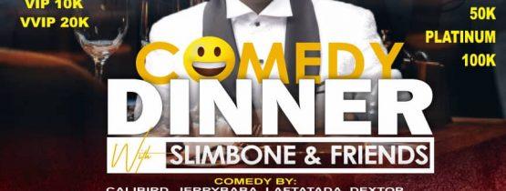 COMEDY DINNER with SLIMBONE & Friends