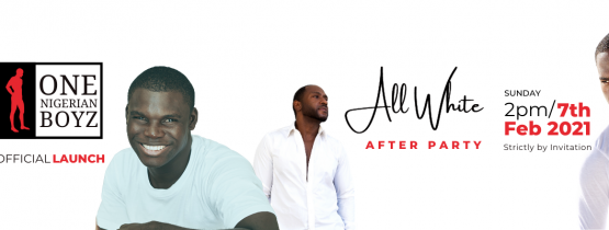 One Nigerian Boys – Official Launch / All white after party