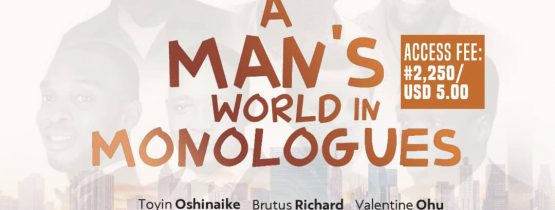 'A Man's World in Monologues' (LAGOS THEATER WEEK) 2021